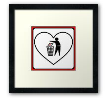I Threw Away Our Love, Valentine,  Garbage, Trash, Litter, Heart, Sign,  Framed Print