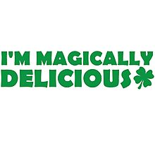 I'm Magically Delicious Photographic Print