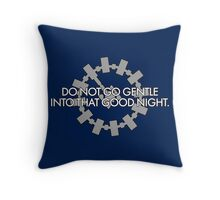 Inspired by Interstellar - Do Not Go Gentle... Throw Pillow