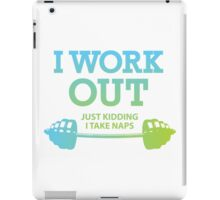 I Work Out. Just Kidding I Take Naps. iPad Case/Skin