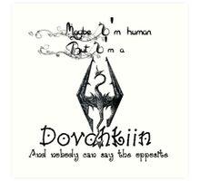 Always a Dovahkiin - TES V: Skyrim. Art Print