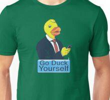 Go Duck Yourself Unisex T-Shirt