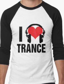 I Love Trance Music Men's Baseball ¾ T-Shirt