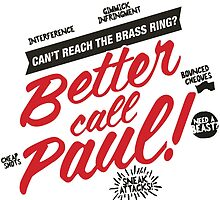 Better Call Paul! - Alt. Print by Rainmaker inc.