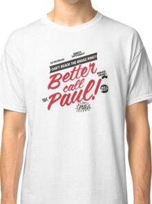 Better Call Paul! - Alt. Print Classic T-Shirt