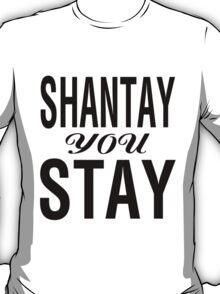 SHANTAY YOU STAY (BLK) T-Shirt