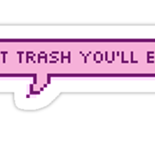Cutest Trash You'll Ever See Pixel Chat Bubble Sticker
