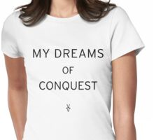 My Dreams of Conquest Womens Fitted T-Shirt