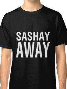 SASHAY AWAY (WH) Classic T-Shirt
