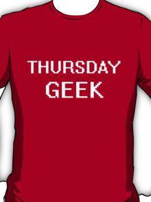 THURSDAY GEEk - a tee for everyday T-Shirt