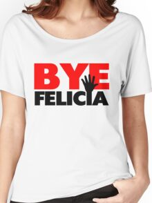Bye Felicia Hand Wave Women's Relaxed Fit T-Shirt