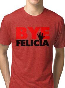 Bye Felicia Hand Wave Tri-blend T-Shirt