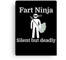 Fart Ninja Silent but deadly Canvas Print