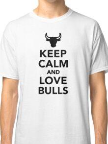 Keep calm and love bulls Classic T-Shirt