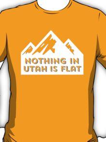 Nothing in Utah is Flat Big Peaks Design T-Shirt