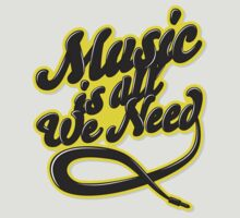 Music Is All We Need by 91design