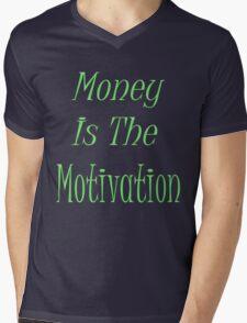 Money is the motivation  Mens V-Neck T-Shirt