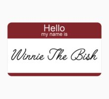 Hello my name is... Winnie the Bish Kids Tee