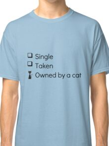 Owned By A Cat Classic T-Shirt