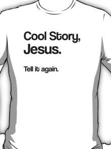 Cool Story Jesus T-Shirt