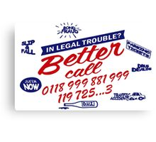 Better Call 0118 99... IT Crowd Canvas Print