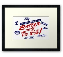 Better call The Wolf Framed Print