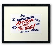 Better call The Wolf Framed Print