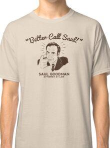 Better Call Saul! Classic T-Shirt