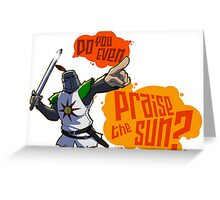 Do you even PRAISE THE SUN? Greeting Card
