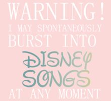 WARNING! I MAY BURST OUT IN DISNEY SONGS Kids Clothes