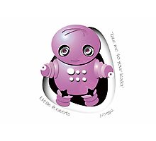 Mitsu Pink Robot - Take Me to your Leader! Photographic Print