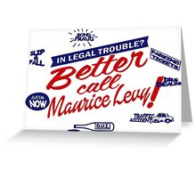 Better call Maurice Levy - (The Wire) Greeting Card