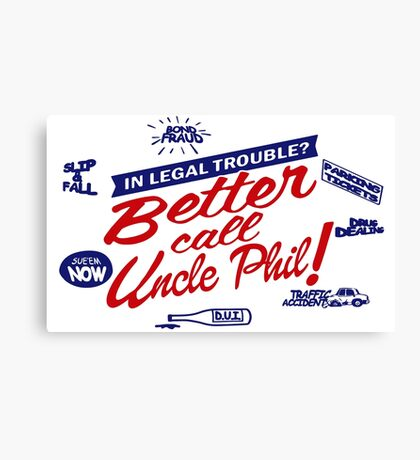 Better call uncle Phil parody Canvas Print