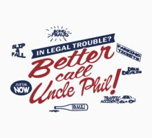 Better call uncle Phil T-Shirt