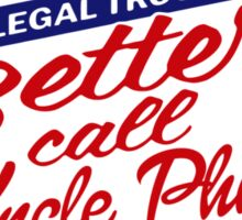 Better call uncle Phil parody Sticker