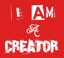 I Am A Creator by GalaxyTees