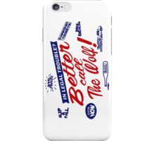 Better call The Wolf iPhone Case/Skin