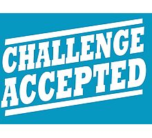 Challenge Accepted T-Shirt Photographic Print