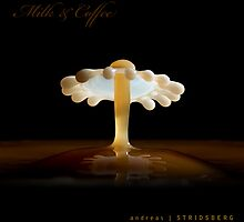 Fan of Milk...and coffee by Andreas Stridsberg