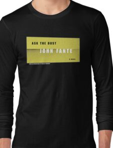 Ask the dust Long Sleeve T-Shirt
