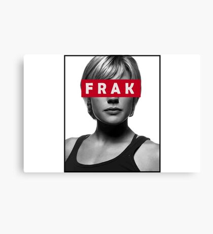 Starbuck - Frak - Battlestar Galactica Canvas Print