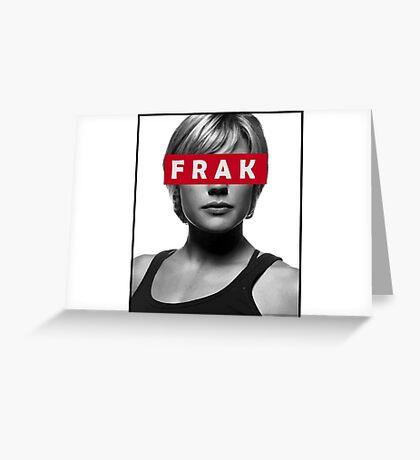 Starbuck - Frak - Battlestar Galactica Greeting Card