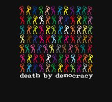 death by democracy T-Shirt