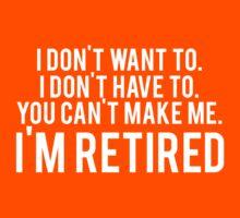 I'm RETIRED! FUNNY Humor by mralan