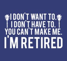 I'm RETIRED! FUNNY Humor by mralan
