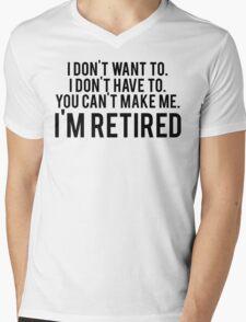 I'm RETIRED! FUNNY Humor Mens V-Neck T-Shirt