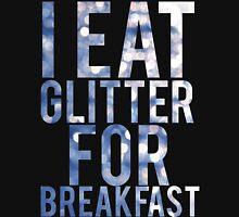 I Eat Glitter For Breakfast Unisex T-Shirt