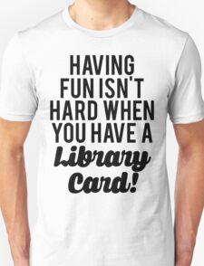 Fun Isnt Hard Library Card Unisex T-Shirt