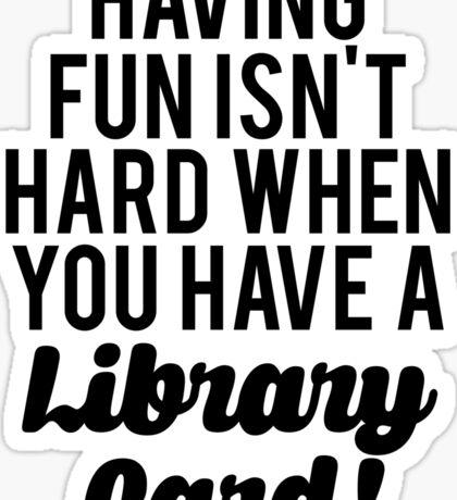 Fun Isnt Hard Library Card Sticker