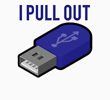 I Pull Out USB Geek Unisex T-Shirt